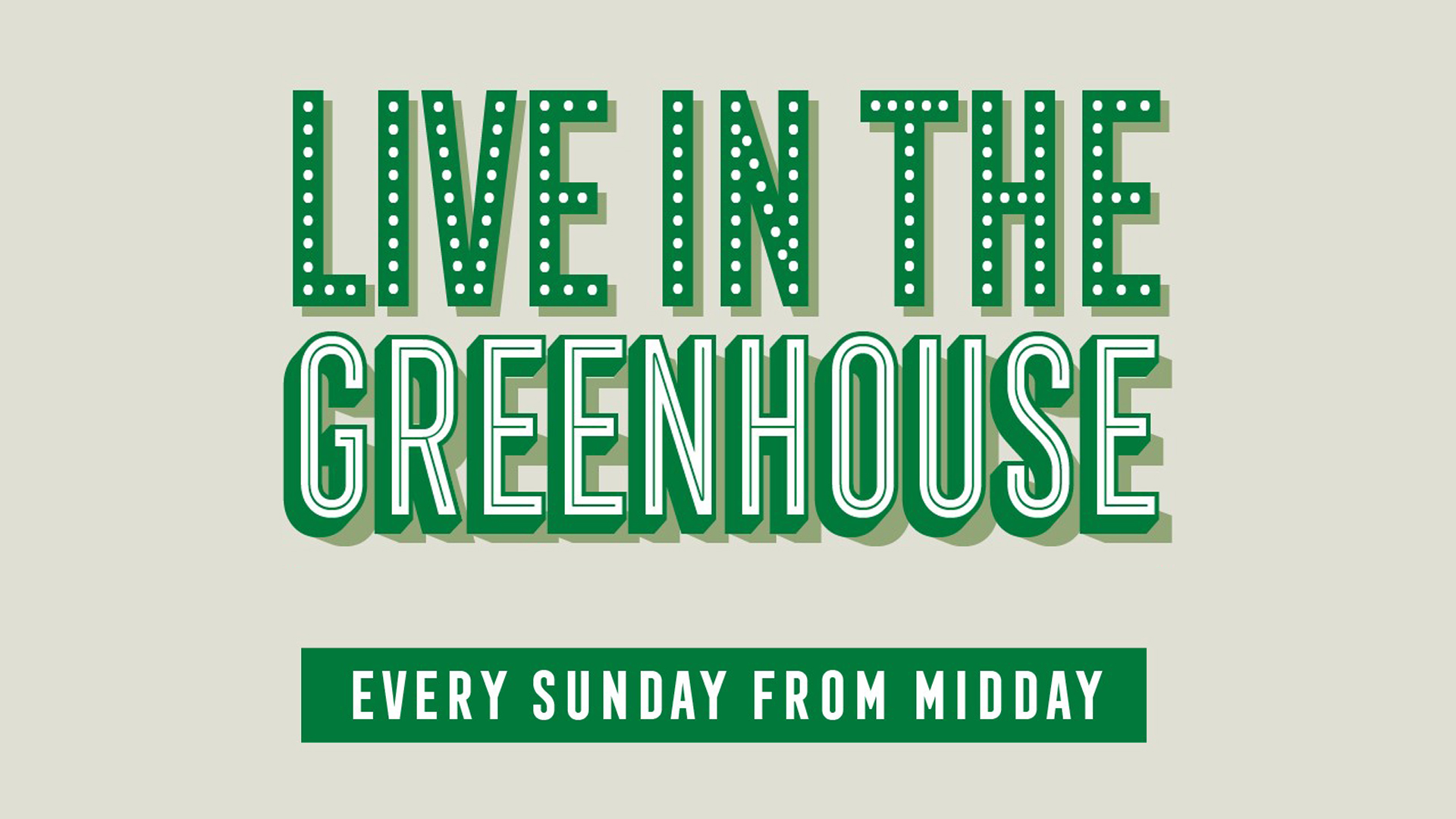 Live in the greenhouse_generic